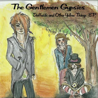 Daffodils And Other Yellow Things — The Gentlemen Gypsies
