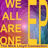 We Are All One - EP — The Mick Lloyd Connection