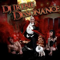 Dissonance — DJ Irene
