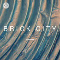 Brick City Worship — Brick City Worship