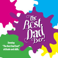 The Best Dad Ever ! — Edward Donald Anthony & Ron Frost