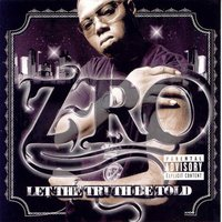 Let The Truth Be Told — Z-RO