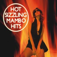 Hot Sizzling Mambo Hits Part 1 — Ricardo Vega & Grupo Martinez