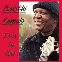 This Is Me — Bakithi Kumalo