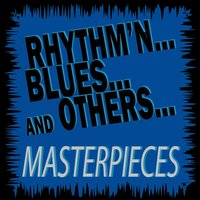 Rhythm'n...Blues...And Others...Masterpieces — сборник
