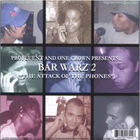Bar Warz Vol.2 (the Attack Of The Phones) — One Crown & Profluent Presents....