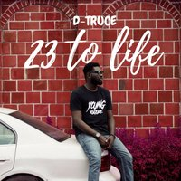 23 to Life — D-Truce