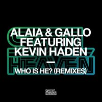 Who Is He? — Alaia & Gallo