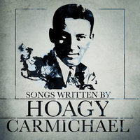 Songs Written By Hoagy Carmichael — Bing Crosby