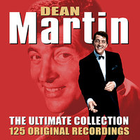 The Ultimate Collection - 125 Original Recordings — Dean Martin