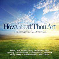 How Great Thou Art: Timeless Hymns - Modern Voices — сборник