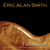 Faith Bassed — Eric Alan Smith