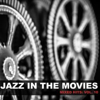 Jazz in the Movies: Mixed Hits, Vol. 10 — сборник