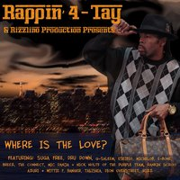 Where Is The Love? — Rappin' 4-Tay