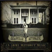 An Army Without Music — Granville Automatic