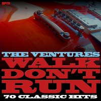 Walk, Don't Run - 70 Classic Hits — The Ventures