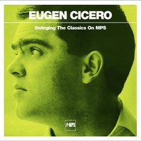 Swinging The Classics On MPS — Eugen Cicero