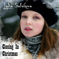 Closing in Christmas — Lydia Salnikova