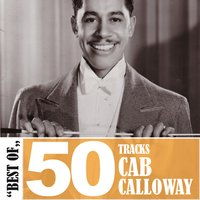 Best of - 50 Tracks — Cab Calloway