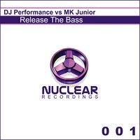 Release the Bass — DJ Performance, Mk Junior, Mk Junior, DJ Performance