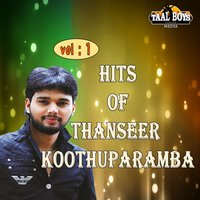 Hits of Thanseer Koothuparamba, Vol. 1 — Thanseer Koothuparamba