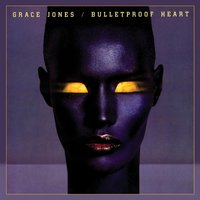 Bulletproof Heart — Grace Jones