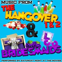 Music from the Hangover 1 & 2 & Bridesmaids — Saturday Night at the Movies