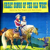 Great Songs of the Old West — Dale Evans, Roy Rogers