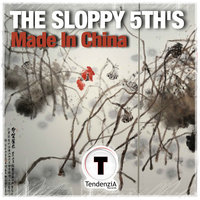 Made In China — The Sloppy 5th's