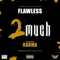 2 Much - Single — Flawless
