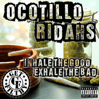 Inhale the Good Exhale the Bad — Ocotillo Ridahs