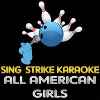 All American Girls — Sing Strike Karaoke