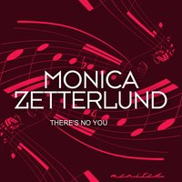 There's No You — Monica Zetterlund