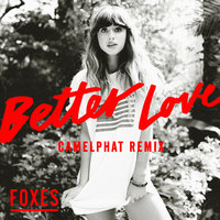 Better Love — Foxes