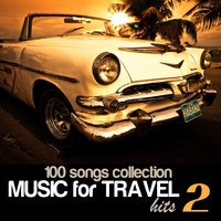 100 Songs Collection: Music for Travel Hits, Vol. 2 — сборник