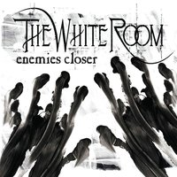 Enemies Closer — The White Room