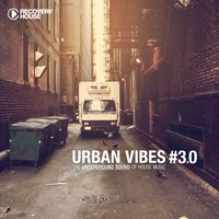 Urban Vibes - The Underground Sound of House Music, Vol. 3.0 — сборник