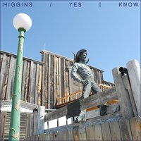 Yes I Know / Slap or Pinch — Higgins
