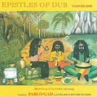 Epistles of Dub - Chapter One — Roots and Culture feat. Pablo Gad