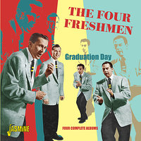 Graduation Day - Four Complete Albums — The Four Freshmen