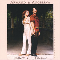 Follow Your Dreams — Armand & Angelina