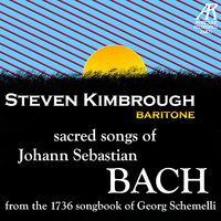 Geistliche Lieder - Sacred Songs of Bach (from the 1736 Songbook of Georg Schemelli) — Wolfgang Schmid, Steven Kimbrough, Andreas Kreisel, Иоганн Себастьян Бах