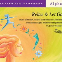 Brainwave Symphony: Relax and Let Go — Dr. Jeffrey Thompson
