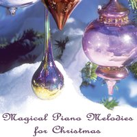 Magical Piano Melodies for Christmas — Christmas Hits|Christmas Songs|Christmas Music, Carol of the Bells, The Christmas Wishes