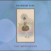 Rainbow Girl — The Impressions