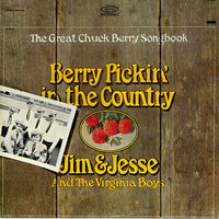 Berry Pickin' in the Country: The Great Chuck Berry Songbook — Jim and Jesse and The Virginia Boys