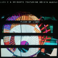Flash of Light — Róisín Murphy, Luca C & Brigante