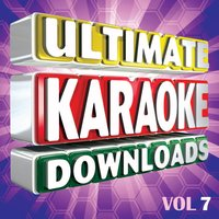 Ultimate Karaoke Downloads Vol.7 — Karaoke