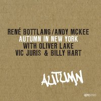 Autumn in New York — Oliver Lake, René Bottlang, Andy Mckee, Billy Hart, Vic Juris