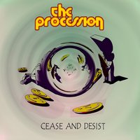 Cease and Desist - Single — The Procession